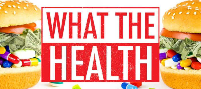 documentaire what the health